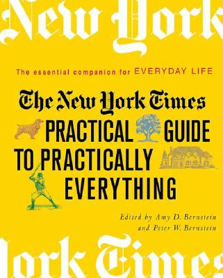 Image for The New York Times Practical Guide to Practically Everything: The Essential Companion for Everyday Life