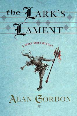 Image for LARK'S LAMENT, THE A FOOLS' GUILD MYSTERY