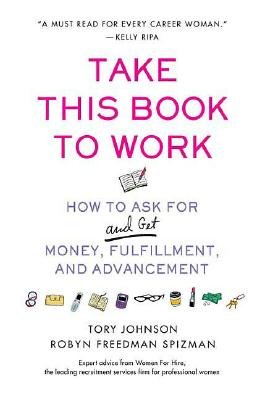 Image for TAKE THIS BOOK TO WORK : HOW TO ASK FOR