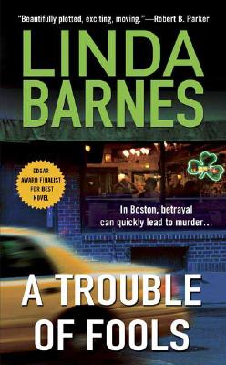 A Trouble of Fools (Carlotta Carlyle Mysteries), Linda Barnes