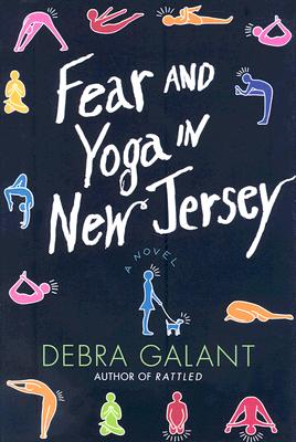Fear and Yoga in New Jersey, Debra Galant