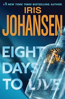 Eight Days to Live: An Eve Duncan Forensics Thriller, Johansen, Iris