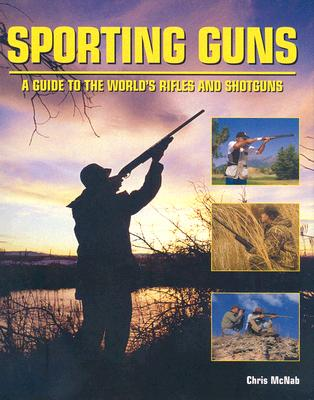 Image for SPORTING GUNS GUIDE TO THE WORLD'S RIFLES AND SHOTGUNS