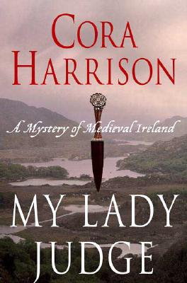 My Lady Judge: A Mystery of Medieval Ireland, Cora Harrison