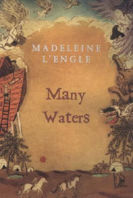 Many Waters (Madeleine L'Engle's Time Quintet), Madeleine L'Engle