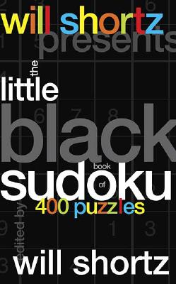 Image for Will Shortz Presents The Little Black Book of Sudoku: 400 Puzzles