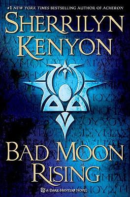 Bad Moon Rising (Bk 26 Dark-Hunter), Sherrilyn Kenyon