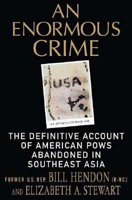 Image for An Enormous Crime: The Definitive Account of American POWs Abandoned in Southeast Asia