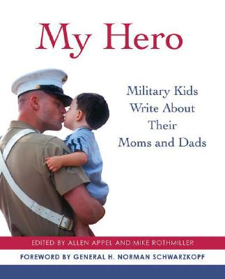 Image for My Hero: Military Kids Write About Their Moms and Dads