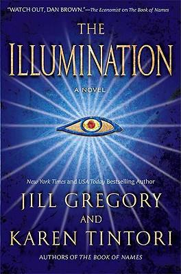 The Illumination: A Novel, Tintori, Karen; Gregory, Jill