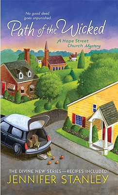 Path of the Wicked: A Hope Street Church Mystery (Hope Street Church Mysteries), Stanley, Jennifer