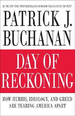 Image for Day of Reckoning: How Hubris, Ideology, and Greed Are Tearing America Apart