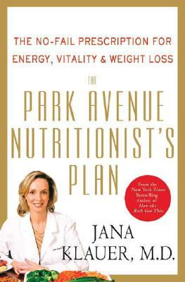 Image for The Park Avenue Nutritionist's Plan: The No-Fail Prescription for Energy, Vitality & Weight Loss