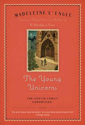 The Young Unicorns (Austin Family Chronicles), Madeleine L'Engle