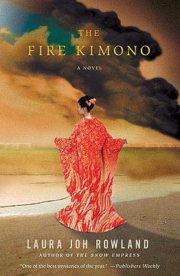 The Fire Kimono: A Novel (Sano Ichiro Novels), Rowland, Laura Joh