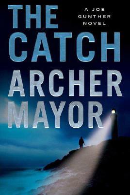 The Catch: A Joe Gunther Novel, Archer Mayor