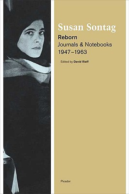 Reborn: Journals and Notebooks, 1947-1963, Sontag, Susan