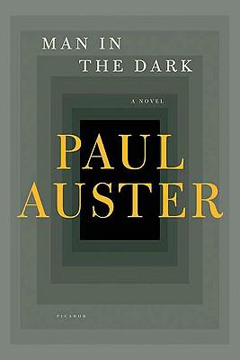 Man in the Dark: A Novel, Auster, Paul