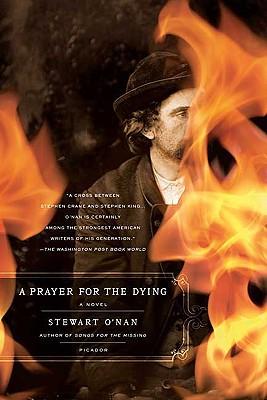 A Prayer for the Dying: A Novel, O'Nan, Stewart