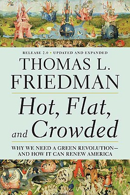 "Image for ""Hot, Flat, and Crowded: Why We Need a Green Revolution - and How It Can Renew America, Release 2.0"""