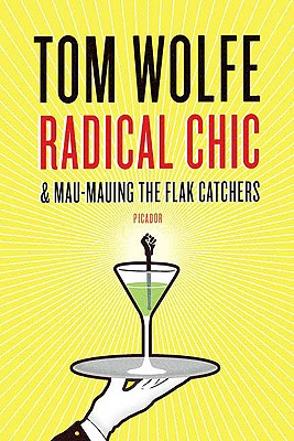 Radical Chic & Mau-Mauing the Flak Catchers, Tom Wolfe