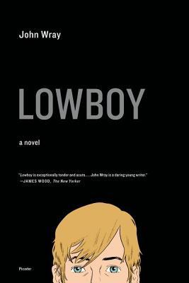 Lowboy: A Novel, Wray, John
