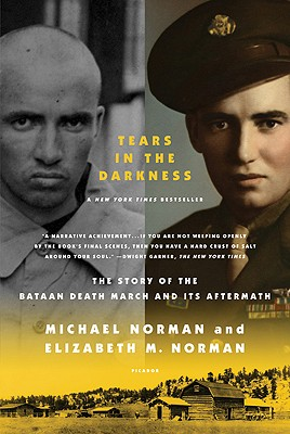 "Tears in the Darkness: The Story of the Bataan Death March and Its Aftermath, ""Norman, Michael, M., Elizabeth Norman"""