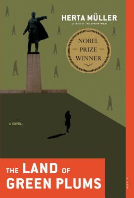The Land of Green Plums: A Novel, Herta Muller