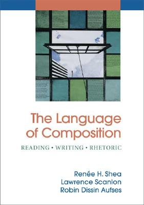Image for The Language of Composition: Reading - Writing - Rhetoric