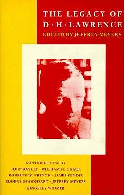 The Legacy of D.H. Lawrence: New Essays, Jeffrey Meyers (ed.)