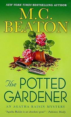 The Potted Gardener (Agatha Raisin Mysteries), M. C. Beaton