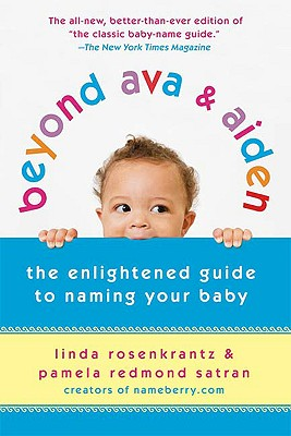 Image for Beyond Ava and Aiden: Enlightened Guide to Naming Your Baby