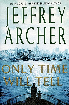 Only Time Will Tell (The Clifton Chronicles), Archer, Jeffrey