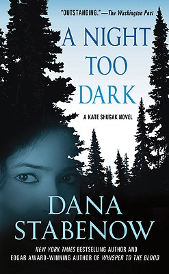 A Night Too Dark: A Novel (Kate Shugak), Dana Stabenow