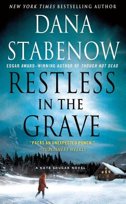 Restless in the Grave (Kate Shugak Mysteries), Dana Stabenow
