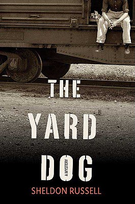 The Yard Dog: A Mystery (Hook Runyon Mysteries), Russell, Sheldon