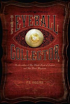 The Eyeball Collector, F.E. Higgins