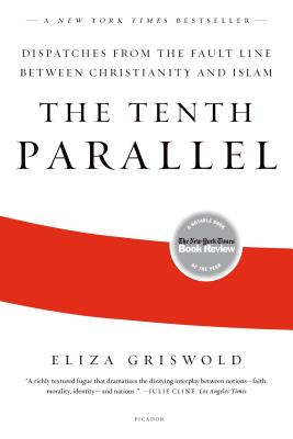 Image for The Tenth Parallel: Dispatches from the Fault Line Between Christianity and Islam