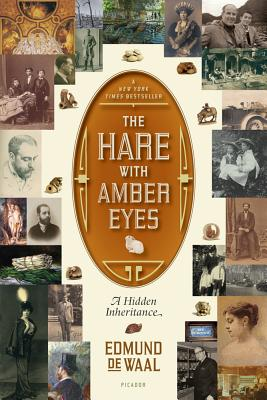 The Hare with Amber Eyes: A Hidden Inheritance, de Waal, Edmund