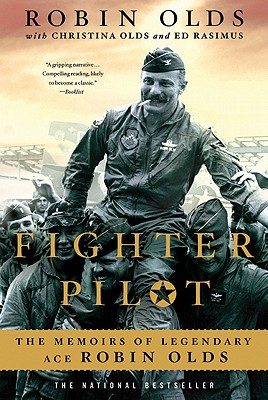Fighter Pilot: The Memoirs of Legendary Ace Robin Olds, OLDS, Robin; OLDS, Christina; RSIMUS, Ed