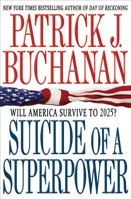 Image for Suicide of a Superpower: Will America Survive to 2025?