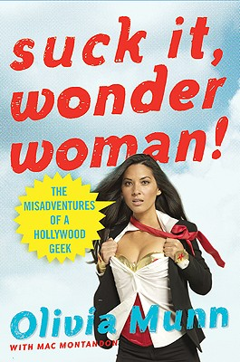 Image for Suck It, Wonder Woman!: The Misadventures of a Hollywood Geek