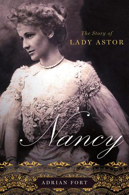 Nancy: The Story of Lady Astor, FORT, Adrian
