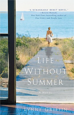 Life Without Summer: A Novel, Lynne Griffin
