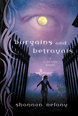 Image for Bargains and Betrayals: A 13 to Life Novel