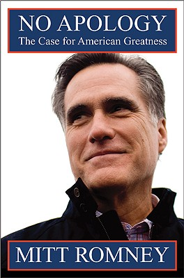 No Apology: The Case for American Greatness, Romney, Mitt
