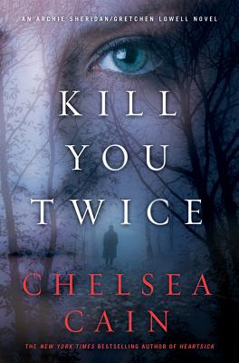 Kill You Twice, Chelsea Cain