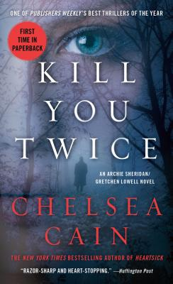 Image for Kill You Twice: An Archie Sheridan / Gretchen Lowell Novel