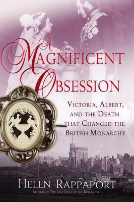 Image for A Magnificent Obsession: Victoria, Albert, and the Death That Changed the British Monarchy
