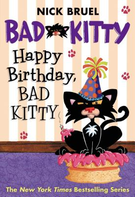 Happy Birthday, Bad Kitty, Nick Bruel